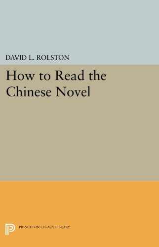 Read Online How to Read the Chinese Novel (Princeton Legacy Library) pdf epub
