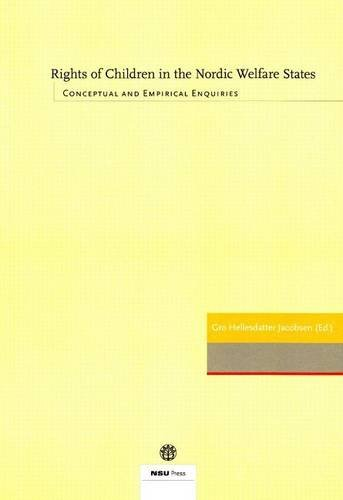 Rights of Children in the Nordic Welfare States: Conceptual and Empirical Enquiries (Nsu Press)