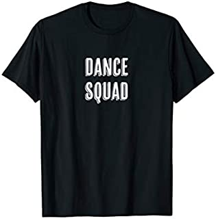 Best Gift Dance Squad - Cute Funny Gift - Dance Team |  Need Funny TShirt / S - 5Xl