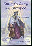 img - for Emma's Glory and Sacrifice: A Testimony book / textbook / text book