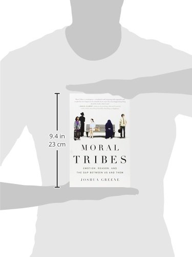 Moral Tribes: Emotion, Reason, and the Gap Between Us and ...