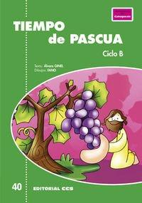 Tiempo de Pascua. Ciclo B: 40 (Pósters catequistas) por Ginel Vielva, Álvaro,Velasco Fano, Patxi