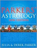 Parker's Astrology: The Definitive Guide to Using Astrology in Every Aspect of Your Life
