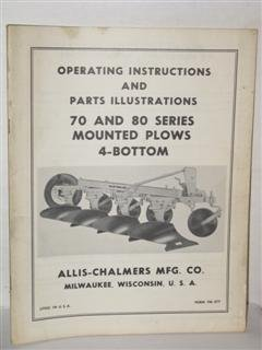 Allis-Chalmers operating instructions and parts illustrations 70 and 80 series mounted plows 4 bottom by Allis-Chalmers