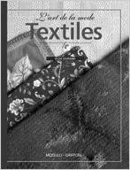 Livres électroniques gratuits à télécharger en ligne L'art de la mode : Textiles by Elise Durand in French PDF PDB 2895930708