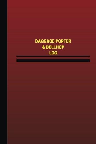 Baggage Porter & Bellhop Log (Logbook, Journal - 124 pages, 6 x 9 inches): Baggage Porter & Bellhop Logbook (Red Cover, Medium) (Unique Logbook/Record Books) -