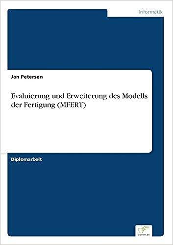 Evaluierung und Erweiterung des Modells der Fertigung (MFERT) (German Edition)