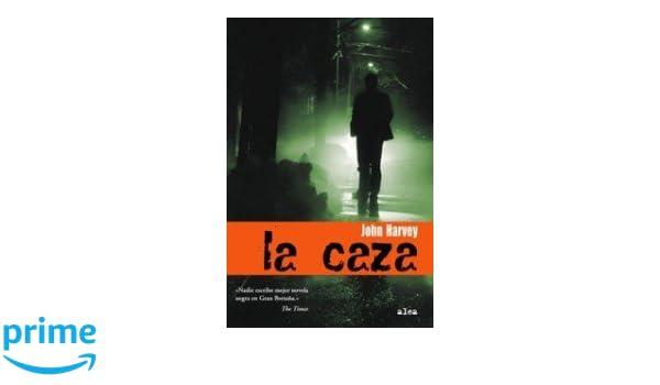 Amazon.com: La caza/ Gone to Ground (Spanish Edition) (9788449320897): John Harvey: Books