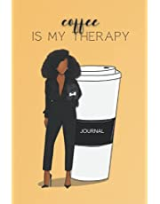 Coffee Is My Therapy: A Blank Writing Journal for Black/African-American Women who Love Coffee