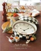 Design Cookbook - Kosher by Design Short on Time: Fabulous Food Faster