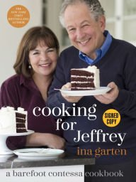 Cooking for Jeffrey: A Barefoot Contessa Cookbook (Signed Book)