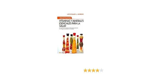 Vitaminas y minerales esenciales para la salud: Los Nutrientes Fundamentales Para Potenciar Tu Energía Y Aumentar Tu Vitalidad (Spanish Edition): Jack ...