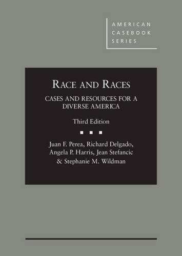 Race and Races: Cases and Resources for a Diverse America 3d (American Casebook Series)