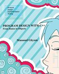 Program Design with C++ : From Basics to Objects, Ghyam, Massoud, 0757579892
