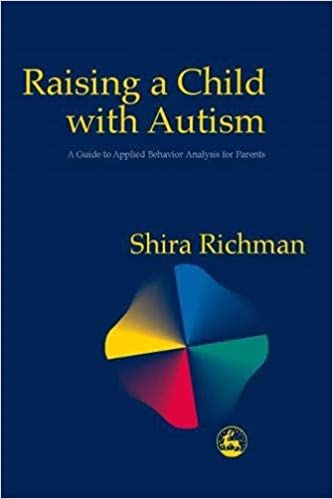 Raising a Child with Autism: A Guide to Applied Behavior Analysis for Parents  - Popular Autism Related Book