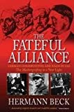 The Fateful Alliance: German Conservatives and Nazis in 1933: The <I>Machtergreifung</I> in a New Light