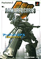 Armored Core 3 <Official Guide Book> (Wonder Life Special) (2002) ISBN: 4091060552 [Japanese Import]