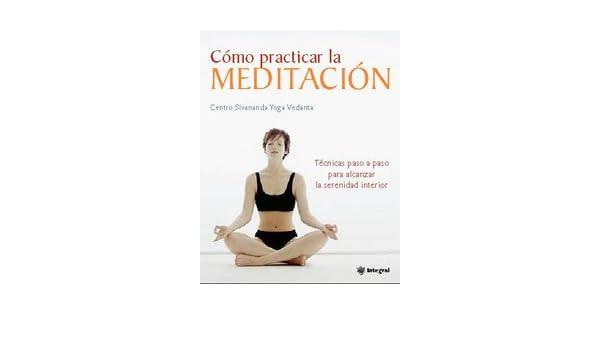 Como practicar la meditacion: 160 (OTROS INTEGRAL): Amazon ...