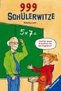 999 Schülerwitze (Ravensburger Taschenbücher)