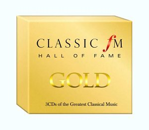 Classic FM Hall of Fame Gold of the Greatest Classical Music