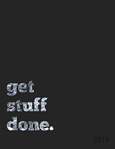Get Stuff Done: 2019 Weekly Monthly Planner | Quotes, Goal Trackers, Journal + To Do Lists (Motivational Planner)