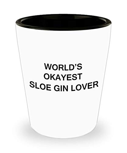 Funny shot glasse - World's Okayest Sloe Gin Lover - Shot Glass Premium Gifts Ideas
