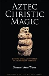 By Aun Weor, Samael ( Author ) [ Aztec Christic Magic: Gnostic Kabbalah and Tarot in the American Mysteries (Timeless Gnostic Wisdom) ] Feb - 2009 { Paperback }