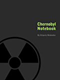 Chernobyl Notebook