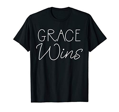Cute Christian Quote for Women Salvation Gift Grace Wins T-Shirt