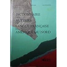 DICTIONNAIRE DES AUTEURS EN LANGUE FRANÇAISE EN AMÉRIQUE DU NORD