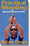 img - for Practical Shooting : Beyond Fundamentals book / textbook / text book
