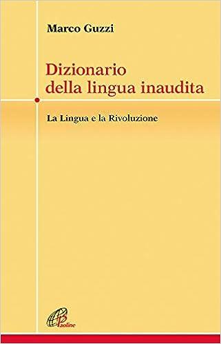 Marco Guzzi – Dizionario della lingua inaudita