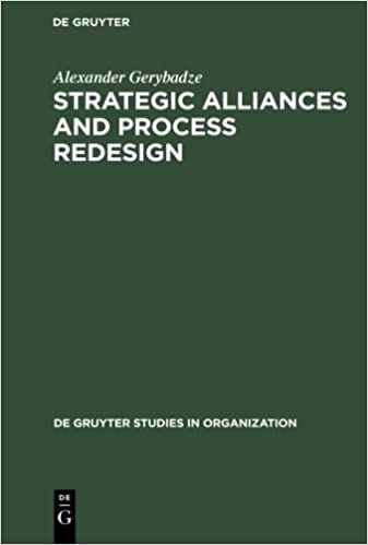 Strategic Alliances and Process Redesign: Effective Management and Restructuring of Cooperative Projects and Networks (De Gruyter Studies in Organization)