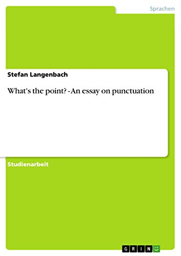 what s the point an essay on punctuation kindle edition by  an essay on punctuation by langenbach stefan