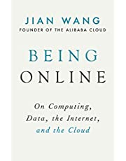 Being Online: On Computing, Data, the Internet, and the Cloud