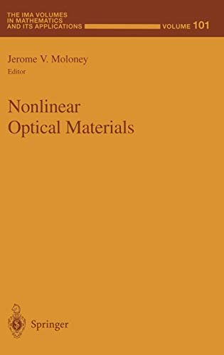 Nonlinear Optical Materials (The IMA Volumes in Mathematics and its Applications) (v. ()