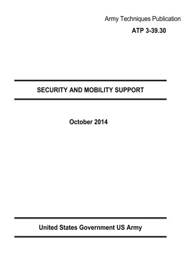 Army Techniques Publication ATP 3-39.30 SECURITY AND MOBILITY SUPPORT October 2014 ebook