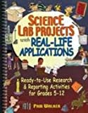 Science Lab Projects with Real-Life Applications, Pam Walker and Elaine Wood, 013060464X