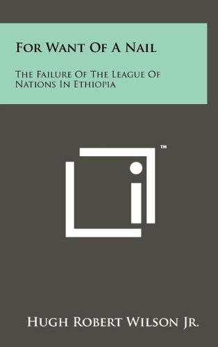 Download For Want of a Nail: The Failure of the League of Nations in Ethiopia pdf