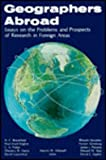 Geographers Abroad : Essays on the Problems and Prospects of Research in Foreign Areas, , 0890650594