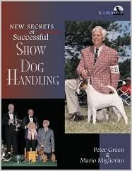 Book New Secrets of Successful Show Dog Handling by Peter Green, Mario Migliorini