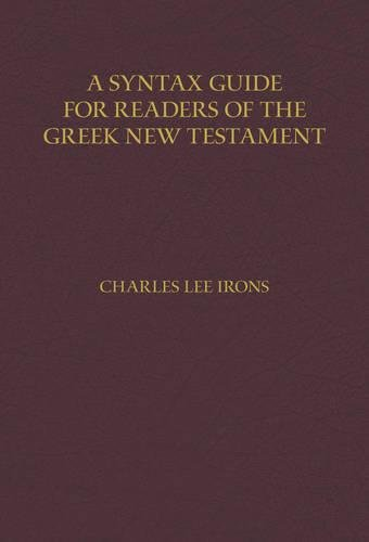 Read Online A Syntax Guide for Readers of the Greek New Testament PDF
