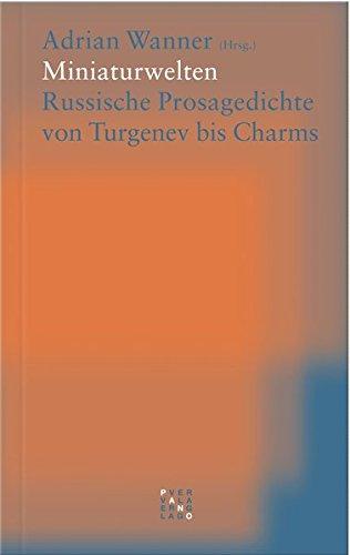 Miniaturwelten: Russische Prosagedichte Von Turgenev Bis Charms (German and Russian Edition) pdf epub