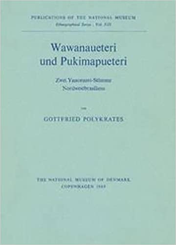 Book Wawanaueteri und Pukimapueteri: Zwei Yanonami-St????mme Nordwestbrasiliens (Publications of the National Museum Ethnographical) (German Edition) by Gottfried Polykrates (1969-12-31)