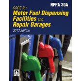 NFPA 30A: Code for Motor Fuel Dispensing Facilities and Repair Garages, 2012 Edition