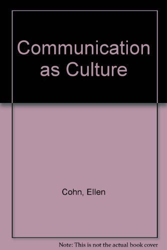 Communication As Culture: An Iintroduction To The Communication Process