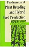Fundamentals of Plant Breeding and Hybrid Seed Production, Agrawal, R. L., 1578080290