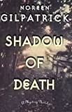 Shadow of Death, Noreen Gilpatrick, 0892965150