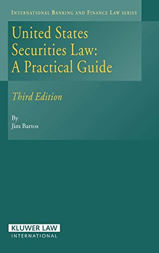 United States Securities Law, A Practical Guide (International Banking and Finance Law)