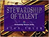 Stewardship of Talent, Stan Toler, 0834118505